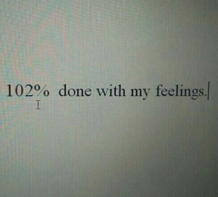 done, feelings, over and quote