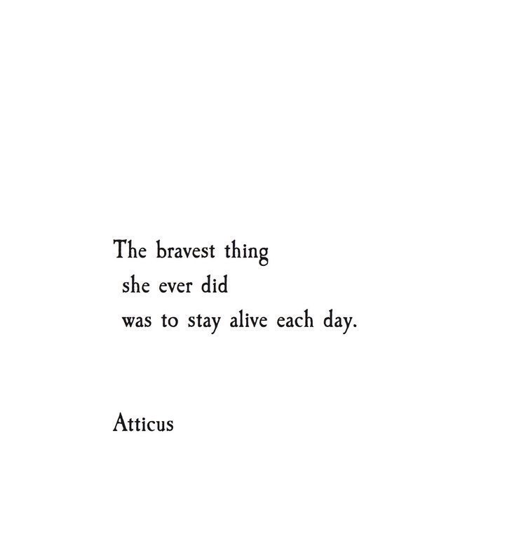 thing, bravest, alive and stay