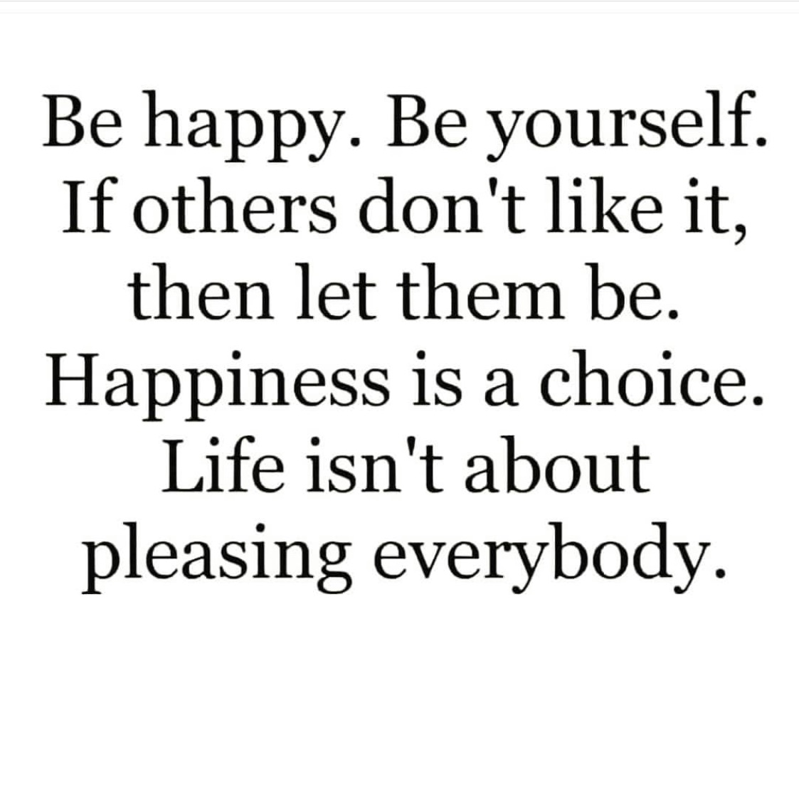be happy, be yourself, empowering and good vibes