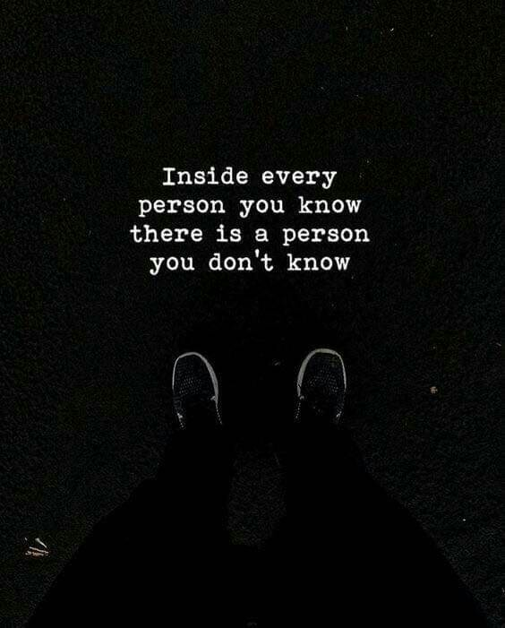 every, inside, person and don't know