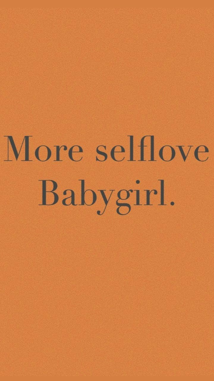 quotes, love yourself, background and babygirl
